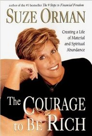 The Courage to Be Rich: Creating a Life of Material and Spiritual Abundance (Large Print)