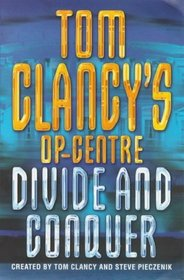 Tom Clancys Op-Centre: Divide and Conquer (Tom Clancy's Op-centre S.)