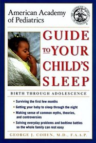 American Academy of Pediatrics Guide to Your Child's Sleep : Birth Through Adolescence