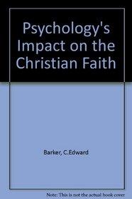 PSYCHOLOGY'S IMPACT ON THE CHRISTIAN FAITH