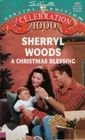 Christmas Blessing (And Baby Makes Three, Bk 1) (Silhouette Special Edition, No 1001)