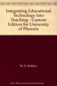 Integrating Educational Technology Into Teaching - Custom Edition for University of Phoenix