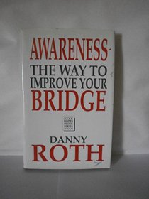 Awareness: The Way to Improve Your Bridge (Master Bridge Series)