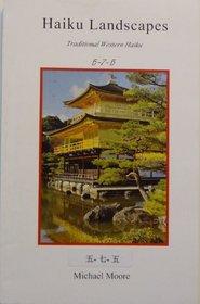 Haiku Landscapes: Traditional Western Haiku 5-7-5