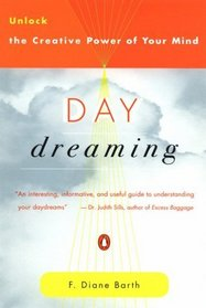 Daydreaming : Unlock the Creative Power of Your Mind