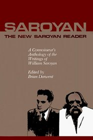 The New Saroyan Reader: A Connoisseur's  Anthology of the Writings of William Saroyan