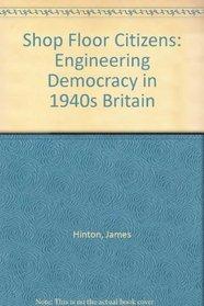 Shop Floor Citizens: Engineering Democracy in 1940s Britain