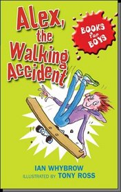 Alex, the Walking Accident (Books for Boys)