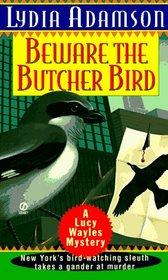 Beware the Butcher Bird  (Lucy Wayles, Bk 2)