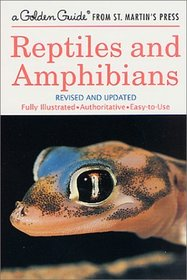 Reptiles and Amphibians : Revised and Updated (A Golden Guide from St. Martin's Press)