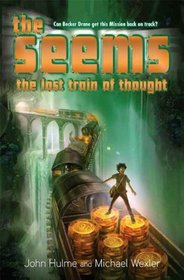 The Seems: The Lost Train of Thought: Book 3