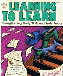 Learning to Learn: Strengthening Study Skills and Brain Power (Kids' Stuff)