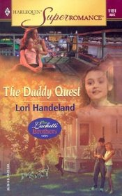 The Daddy Quest (Luchetti Brothers, Bk 1) (Harlequin Superromance, No 1151)
