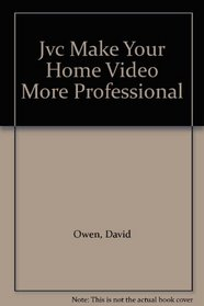 Jvc Make Your Home Video More Professional