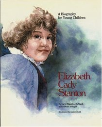 Elizabeth Cady Stanton: A Biography for Young Children
