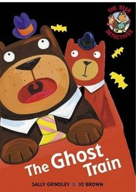 The Ghost Train (Bear Detectives)