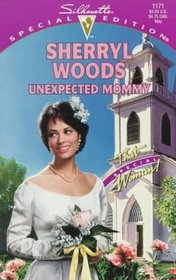 Unexpected Mommy (That Special Woman) (And Baby Makes Three, Bk 7) (Silhouette Special Edition, No 1171)