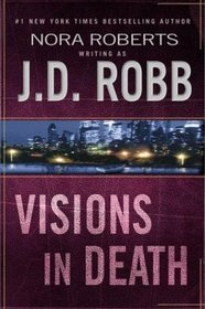 Visions in Death (In Death, Bk 19)