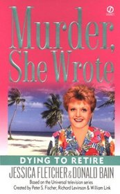 Dying to Retire  (Murder She Wrote, Bk 21)