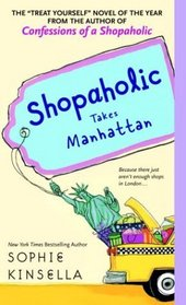 Shopaholic Takes Manhattan (Shopaholic, Bk 2)
