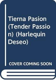 Tierna Pasion  (Tender Passion) (Harlequin Deseo)
