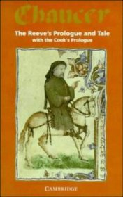 The Reeve's Prologue and Tale with the Cook's Prologue and the Fragment of his Tale (Selected Tales from Chaucer)
