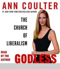 Godless: The Church of Liberalism (Audio CD) (Abridged)