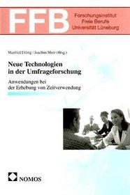 Neue Technologien in der Umfrageforschung. Anwendungen bei der Erhebung von Zeitverwendung.