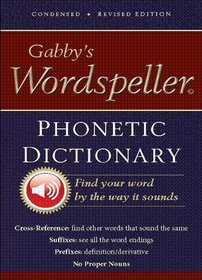Gabby's Wordspeller Phonetic Dictionary; Revised Edition (Newly Revised 2-Color Text)
