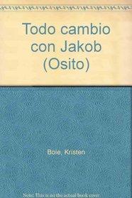 Todo cambio con Jakob (Osito) (Spanish Edition)