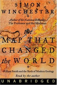 The Map That Changed the World: William Smith and the Birth of Modern Geology (Audio Cassette) (Unabridged)