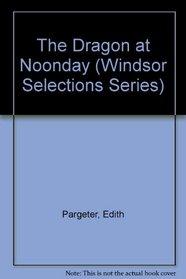 Dragon at Noonday (Windsor Selections)