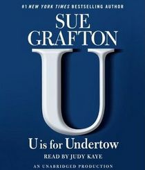 U is for Undertow (Kinsey Millhone, Bk 21) (Audio CD) (Unabridged)