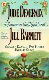A Season in the Highlands : Unfinished Business / Fall from Grace / Cold Feet / The Matchmaker / The Christmas Captive