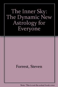 The Inner Sky: The Dynamic New Astrology for Everyone