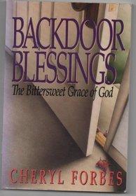 Backdoor Blessings: The Bittersweet Grace of God