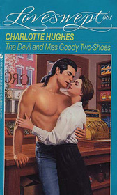 The Devil and Miss Goody Two-Shoes (Loveswept, No 684)