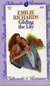 Gilding the Lily (Silhouette Romance, No 401)