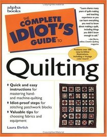 Complete Idiot's Guide to Quilting (The Complete Idiot's Guide)