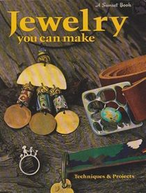 Jewelry you can make (Sunset hobby & craft books)