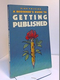 Beginner's Guide to Getting Published: