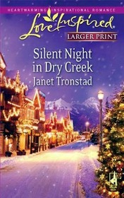 Silent Night in Dry Creek (Love Inspired)