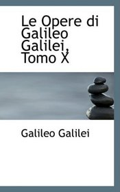 Le Opere di Galileo Galilei, Tomo X