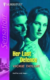 Her Last Defense (Silhouette Intimate Moments No. 1381)