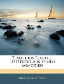T. Maccius Plautus. Lesest�cke Aus Seinen Kom�dien (German Edition)