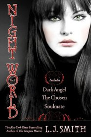 Night World, Vol 2: Dark Angel / The Chosen / Soulmate