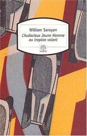 L'audacieux jeune homme au trap�ze volant (French Edition)