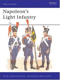 Napoleon's Light Infantry (Men at Arms, 146)