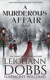 A Murderous Affair (Lady Katherine Regency Mysteries)