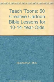 Teach 'Toons: 50 Creative Cartoon Bible Lessons for 10-14-Year-Olds